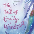 The Tail of Emily Windsnap – Liz Keesler