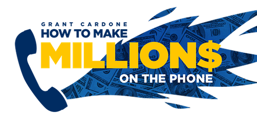 Make Millions on the Phone Live Video Webcast With Grant Cardone