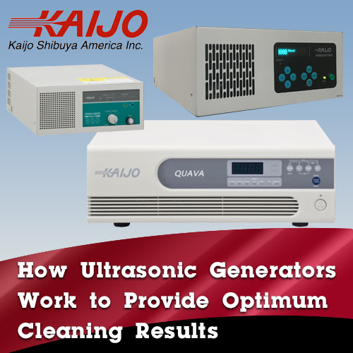 How Ultrasonic Generators Work to Provide Optimum Cleaning Results - Kaijo