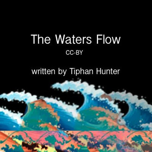 The Waters Flow | Sound Art | CC - BY by Tiphan Hunter
