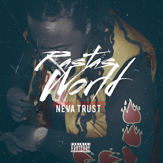 OUT NOW – RASTASWORLD – NEVA TRUST produced by EXTRAORDINAIRE