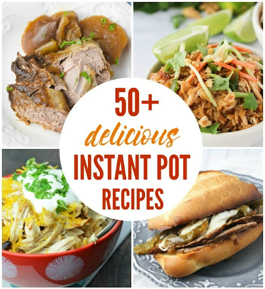 Instant Pot Recipes, Tips and Resources