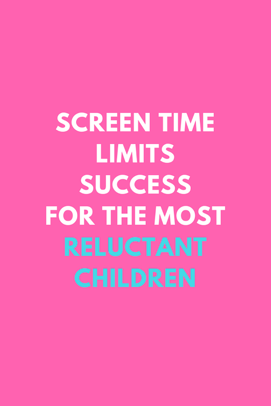 Screen Time Limits Success For The Most Reluctant Children