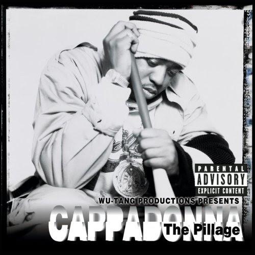 28bcb504976 hip hop isn t dead.  Cappadonna - The Pillage (March 24