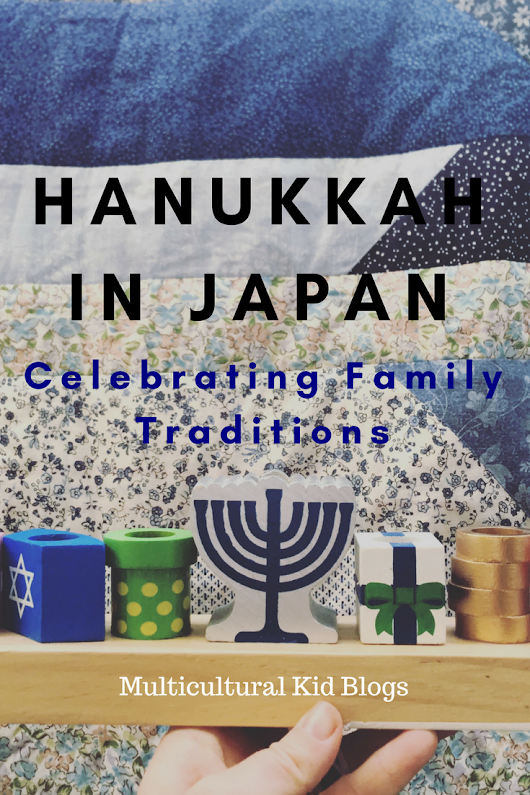 Hanukkah in Japan - Celebrating Family Traditions | Multicultural Kid Blogs