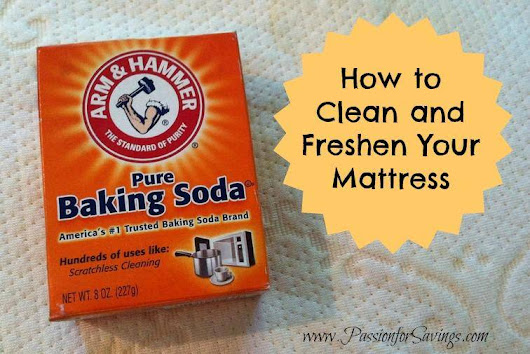 How to Clean and Freshen Your Mattress - Passion for Savings