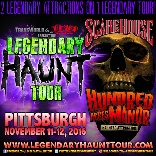 Legendary Haunt Tour 2016 Headed to Pittsburgh to See Scarehouse & Hundred Acres Manor