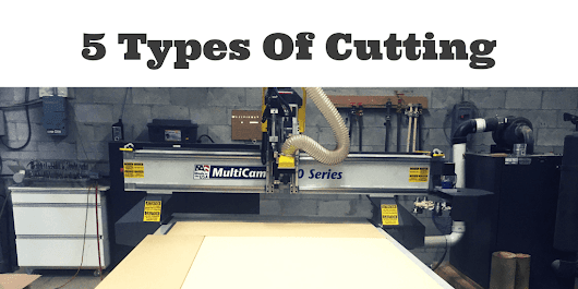5 Types Of Cutting In CNC Routing