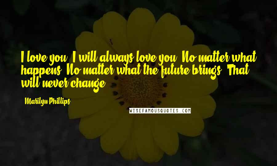 Best of I Always Love You No Matter What Quotes - Paulcong
