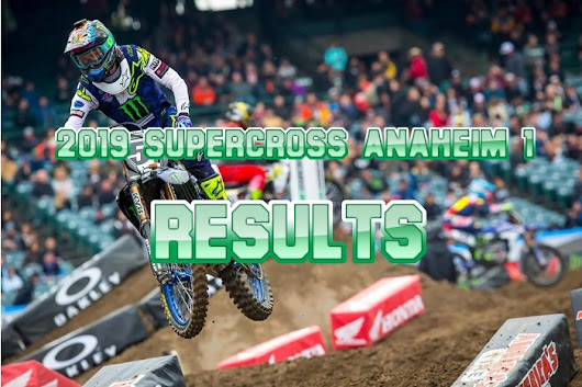250 And 450 Main Event Results | 2019 Anaheim 1 Supercross