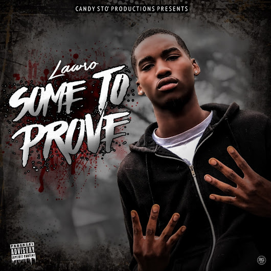 Lawro - Some To Prove Hosted by Candy Sto' Productions Mixtape - Stream & Download