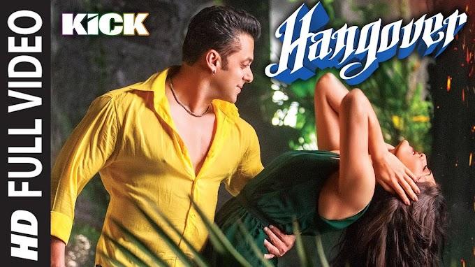 Hangover Full Song   Kick   Salman Khan, Jacqueline Fernandez   Meet Bros Anjjan - Salman Khan, Meet Bros Anjjan, Shreya Ghoshal Lyrics in hindi