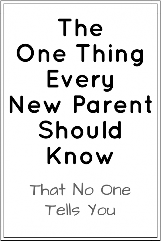The One Thing Every New Parent Should Know That No One Tells You
