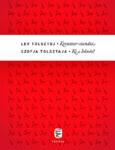 Lev Tolsztoj – Szofja Tolsztaja: Kreutzer szonáta / Ki a bűnös?