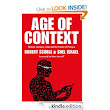 Amazon.com: Age of Context: Mobile, Sensors, Data and the Future of Privacy eBook: Robert Scoble, Shel Israel: Kindle Store