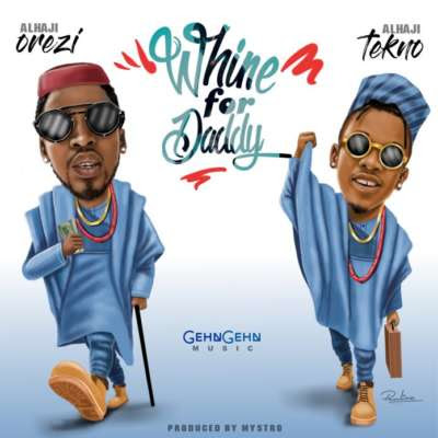 Orezi-Whine for daddy FT TEKNO( download new song.mp3)