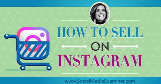 How to Sell on Instagram : Social Media Examiner