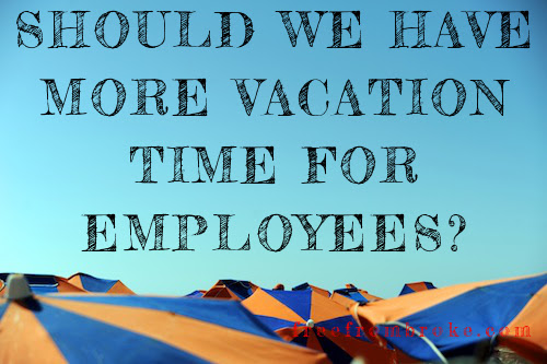 Do You Need More Time Off? - Vacation Time in the U.S. Vs ...