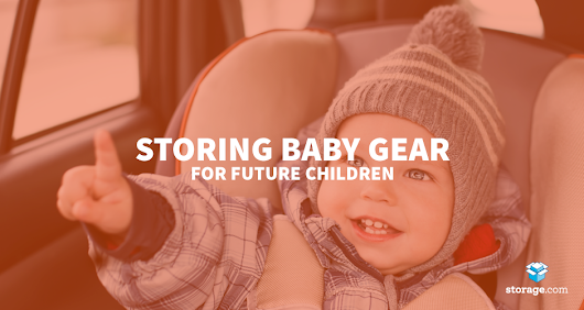 Storing Baby Clothes, Toys & Furniture For Future Use - Storage.com