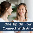 One Tip On How To Connect With Anyone