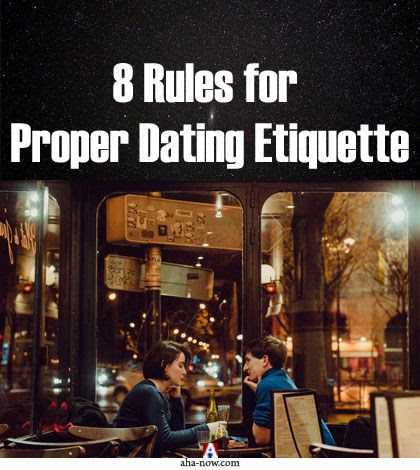 8 Rules for Proper Dating Etiquette | Aha!NOW