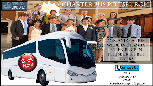 Organize a Pre-Wedding Family Experience in Pittsburgh Bus Tours