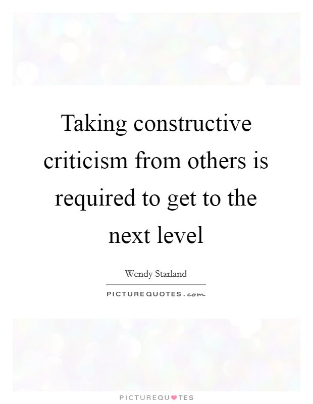 Taking Constructive Criticism From Others Is Required To Get To