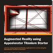 Review : Augmented Reality using Appcelerator Titanium Starter