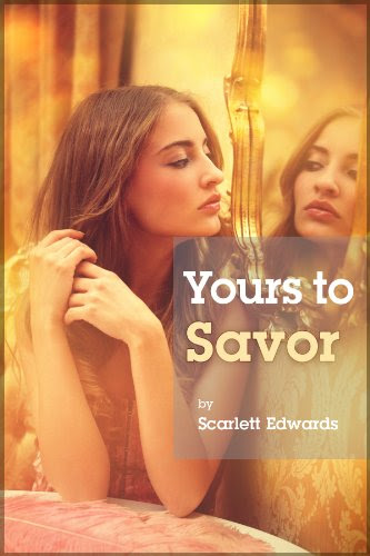 Yours to Savor (Adult Contemporary Romance) by Scarlett Edwards