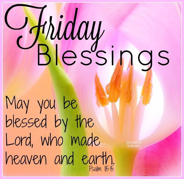Friday Blessings May You Be Blessed By The Lord Pictures Photos