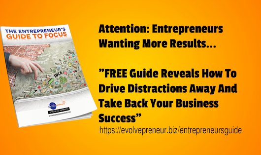 How To Drive Distractions Away And Take Back Your Business Success!