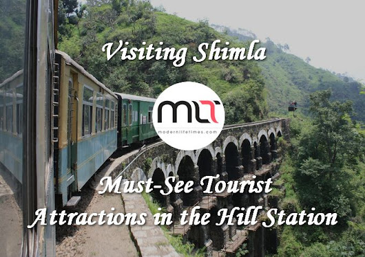 Visiting Shimla: Must-See Tourist Attractions in the Hill Station | ModernLifeTimes