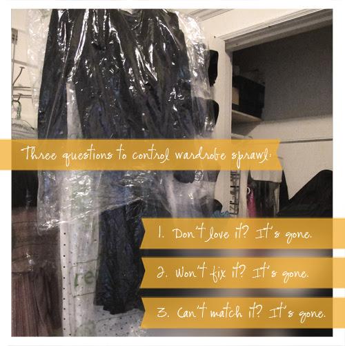 Controlling Wardrobe Sprawl by Answering Three Easy Questions