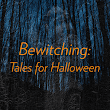Bewitching: Tales for Halloween | Narrative Magazine