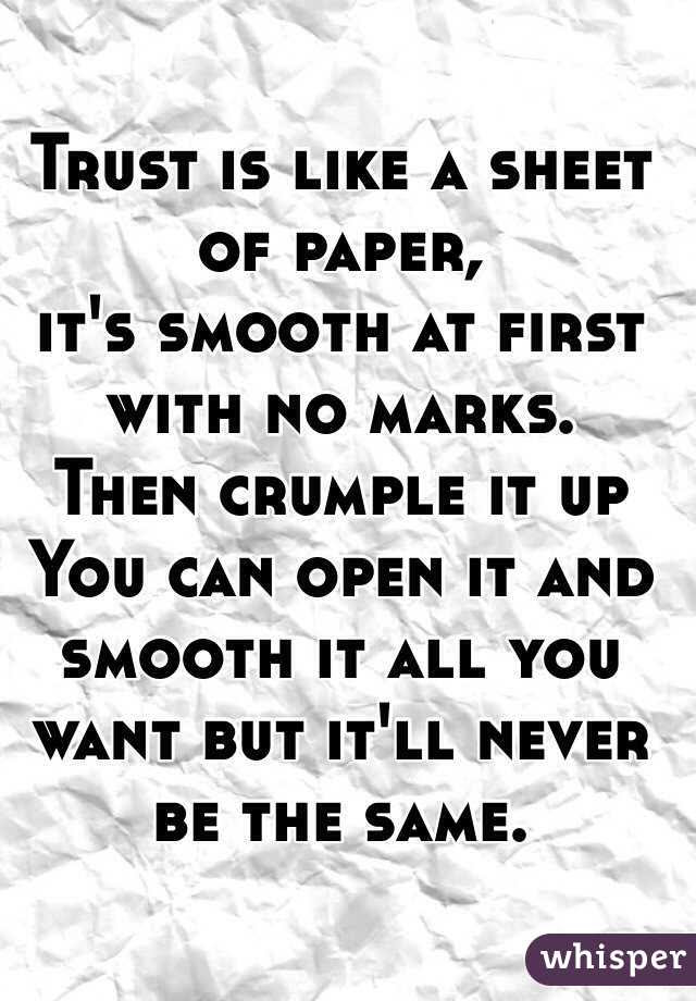 Trust Is Like A Sheet Of Paper Its Smooth At First With No Marks