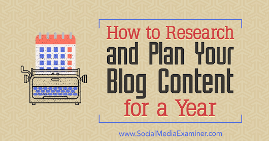 How to Research and Plan Your Blog Content for a Year