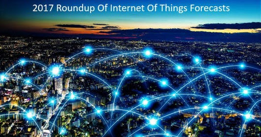 2017 Roundup Of Internet Of Things Forecasts