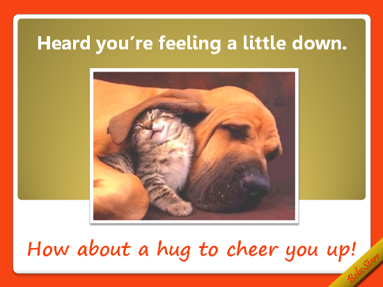 Feeling Down Free Cheer Up Day Ecards Greeting Cards 123 Greetings