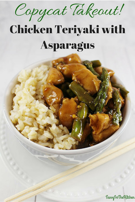 Copycat Takeout Chicken Teriyaki with Asparagus - Savvy In The Kitchen
