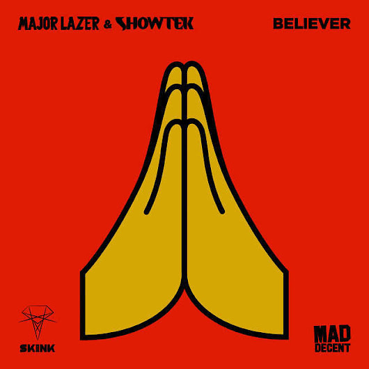 Believer - Major Lazer & Showtek