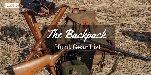 Backpack Hunt Gear List | What to Bring on Your Hunting Trip