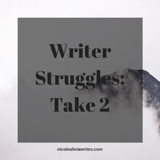 Writer Struggles: Take 2