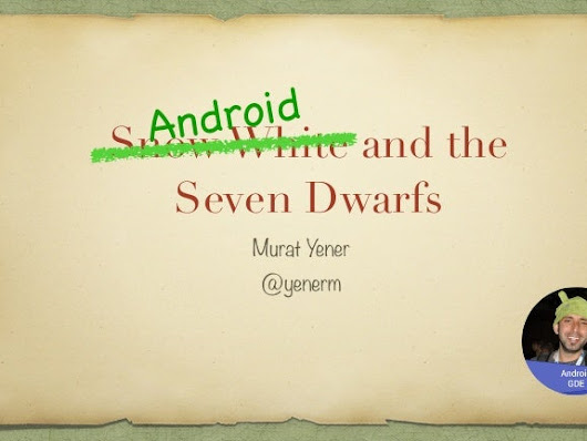 Android and the Seven Dwarfs from Devox'15
