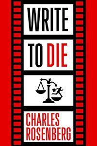 Write To Die by Charles Rosenberg