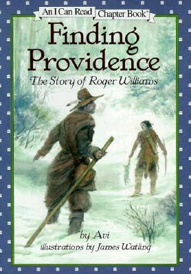 Cover image for Finding Providence : the story of Roger Williams / story by Avi ; illustrations by James Watling.