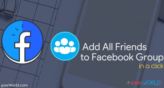 Add All Friends To Facebook Group By A Single Click 2018 Trick