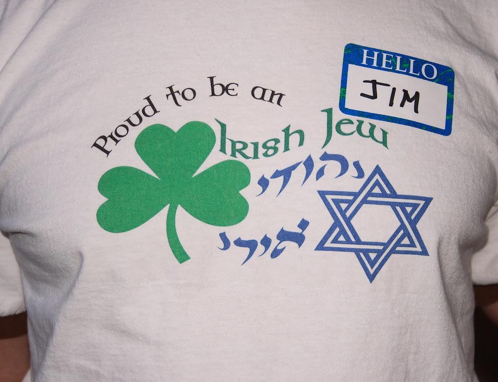 Proud To Be An Irish Jew Hello Jim My Friend Jim Was