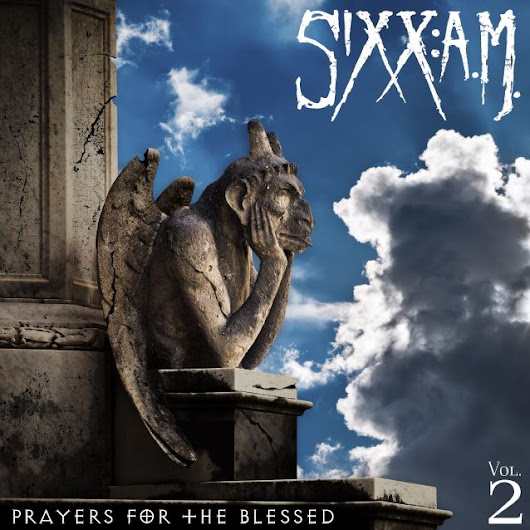 SIXX A.M. - Prayers For The Blessed - Among The Living