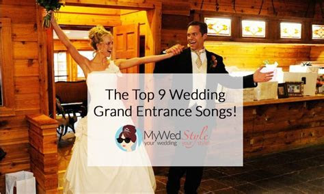 The Top 9 Songs for your Wedding Grand Entrance