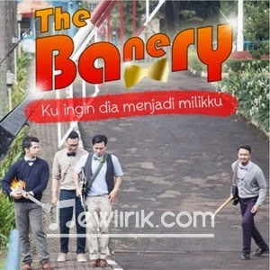 lirik The Banery - Ku Ingin Dia Menjadi Milikku
